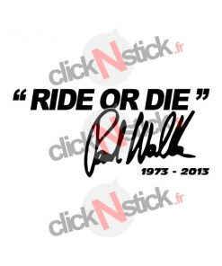 sticker ride or die paul walker ast and furious