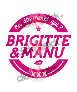 On dit merci qui ? Merci Brigitte et Manu humour sticker