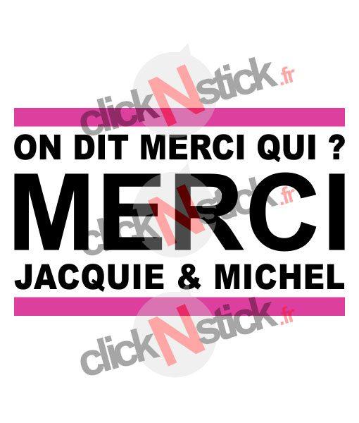 stickers on dit merci qui merci jacquie et michel