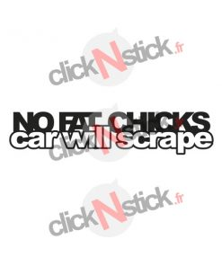 stickers No fat chicks car will scrape véhicule rabaissé