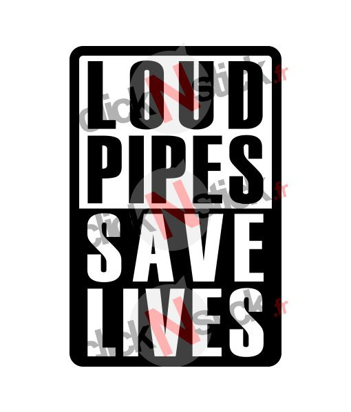 loud pipes save lives stickers